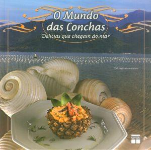 O mundo das conchas - Delícias que chegam do mar