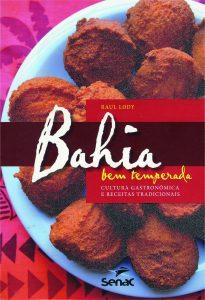 Bahia bem temperada - Cultura gastronômica e receitas tradicionais