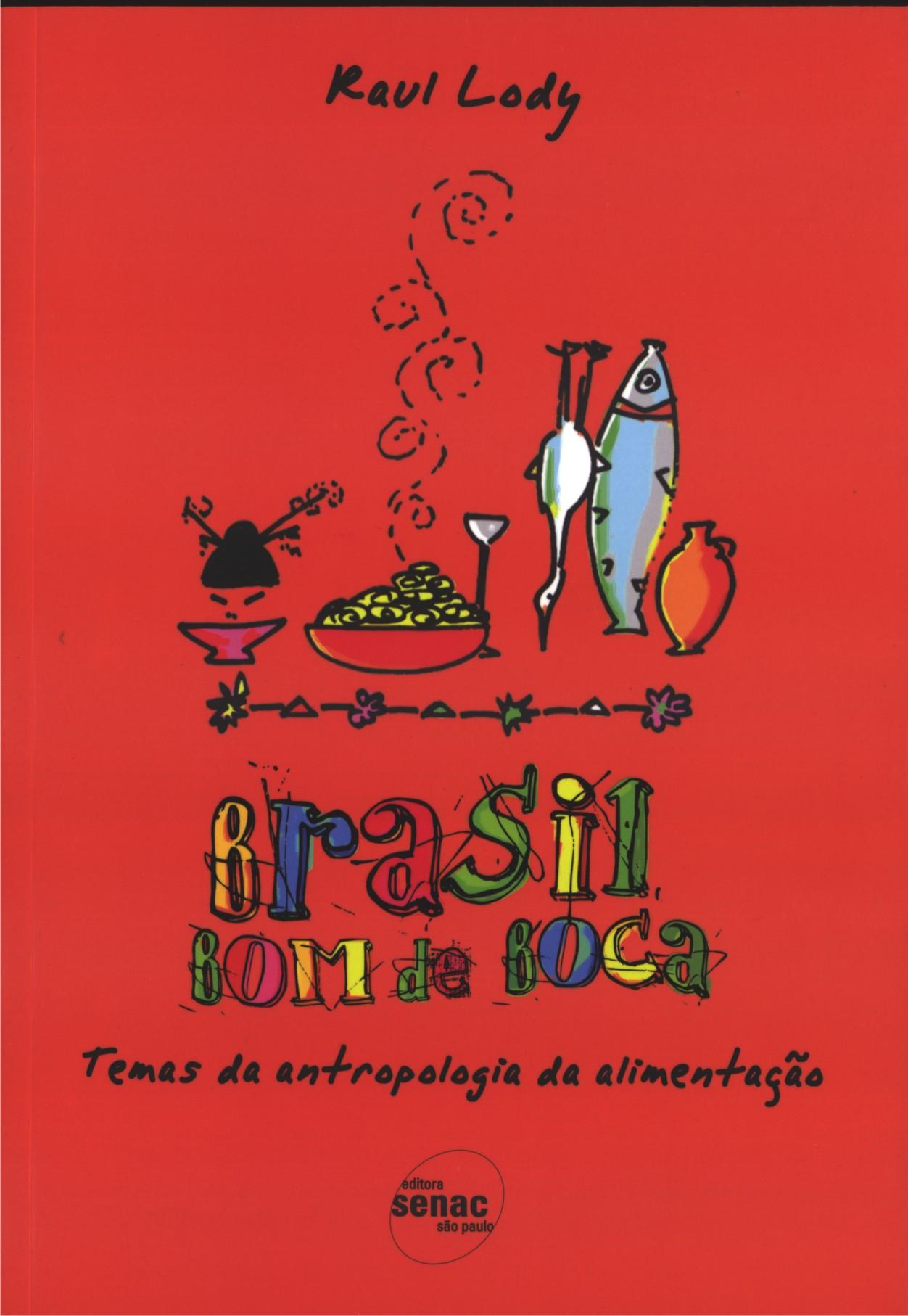 Brasil Bom de Boca - Temas da antropologia da alimentação