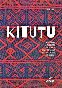 Kitutu - Histórias e Receitas da África na formação das cozinhas do Brasil