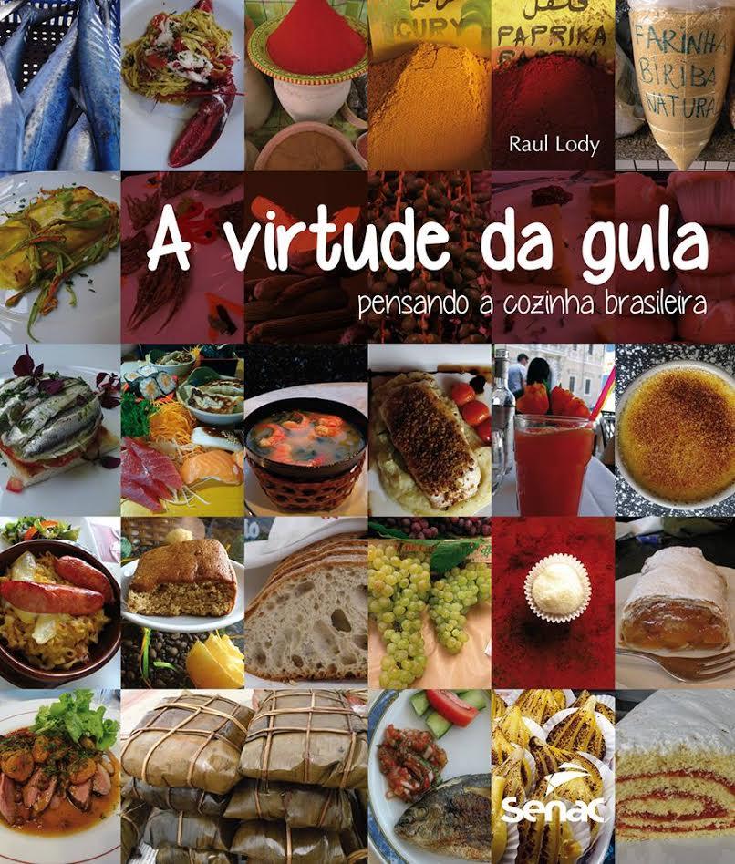 A virtude da gula - Pensando a cozinha brasileira